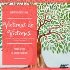 Víctimas de Víctimas: Los niños heridos que fueron nuestros padres y madres.