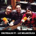 ONLYREALHH 91 - Luz Melancólica (Con Piezas & Jayder)