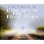 Programa 54: 'Los Ecos de la tragedia y los extraños fenómenos del camping Los Alfaques.' con Javier Pérez Campos