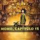 La Cuentacuentos - Momo, capítulo 15 (16/23)