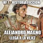 HF.1 - Alejandro Magno llega a la Vejez