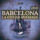 La ciudad quemada. Barcelona 1909