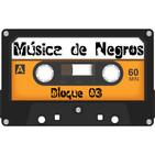 Emisión 04 Bloque 03 de Música de Negros