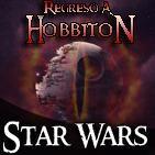 Regreso a Hobbiton 1x11: Mesa redonda Star Wars y El Señor de los Anillos