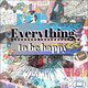 Everything to Be Happy (Las Leyendas)