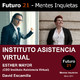 ESTHER MAYOR (CEO Instituto Asistencia Virtual) / Futuro 21 – Mentes Inquietas / David Escamilla