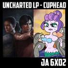 [JA 6×02] Uncharted: Legado Perdido – Cuphead