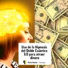 Uso de la Hipnosis del Doble Cuántico 3.0 para Atraer Dinero