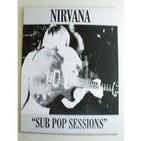 Programa 98: Sucio y rápido... Nirvana Sub Pop sessions