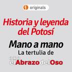 El Abrazo del Oso - Tertulia - Historia y Leyenda del Potosí