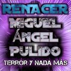 T09x01 Renacer (Miguel Ángel Pulido)