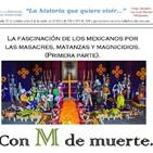 El espectáculo de la muerte en México. (parte I)
