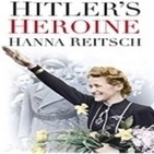 Los héroes de Hitler Hanna Reitsch