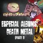 KBDP Ep. Especial - Discos Death Metal (Parte 1)