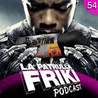 LPF54 / Expediente - Wakanda Globe Panthers y pastelitos rellenos de aceite de palma!