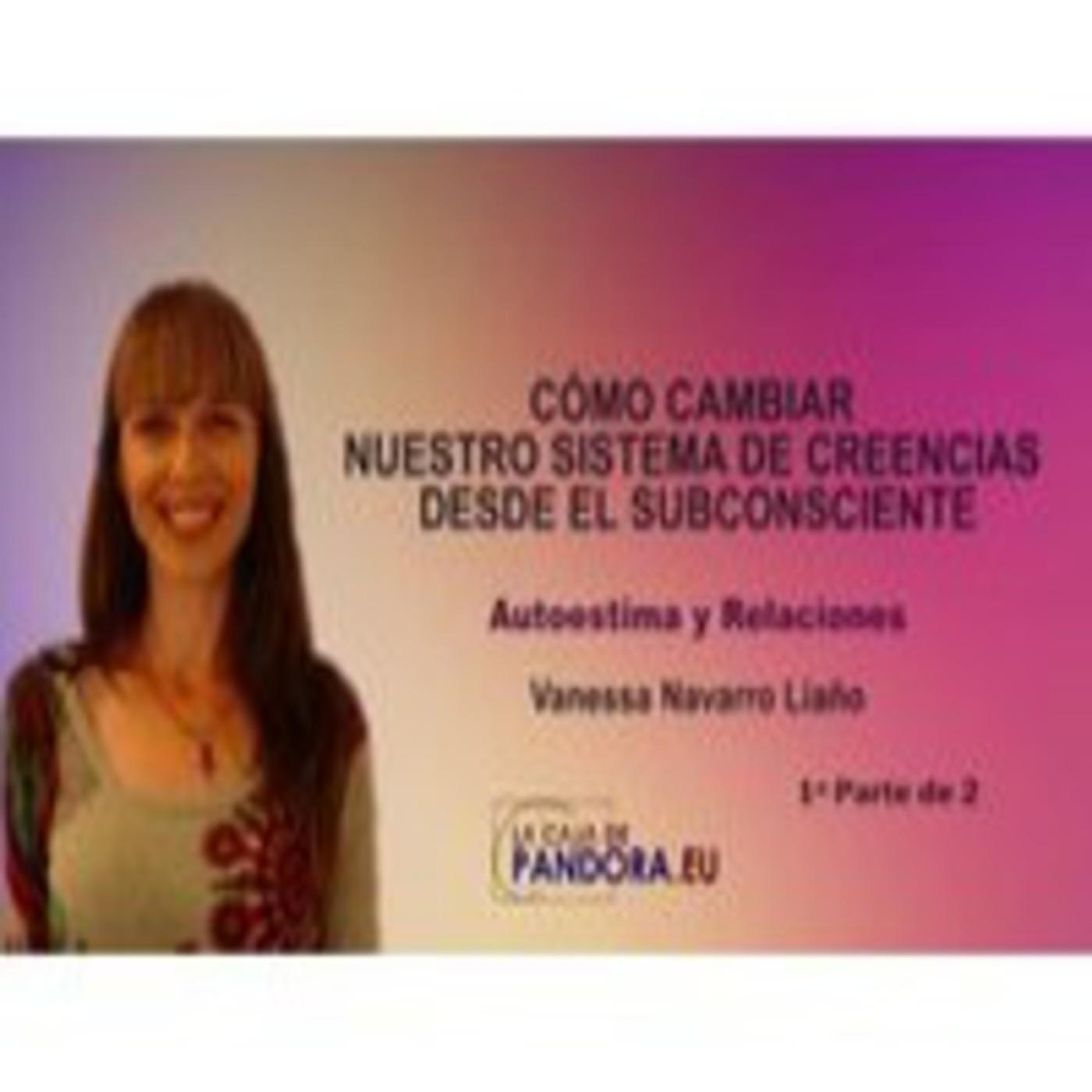 Cómo cambiar nuestro sistema de creencias desde el subconsciente PSYCH-K® - Vanessa Navarro 1ª Parte de 2