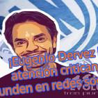 #OpiniónEnSerio: ¡Eugenio Dervez de nuevo logra atención en redes sociales! #GerardoHuVaOpina