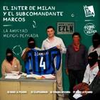 Fútbol y Política: El Inter y la Revolución Zapatista - Radio La Pizarra - 24 ago 19