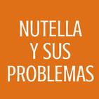 #68 Nutella y sus problemas