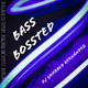 Bass Bossted