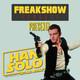 Freakshow Podcast #3 - Han Solo ¿Una historia de Star Wars?