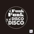 111. Al Funk...Funk, y al Disco...Disco
