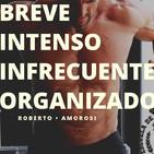 #30 Breve, Intenso, Infrecuente y Organizado (con Roberto Amorosi) Parte 2/2