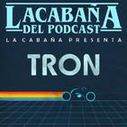 La Cabaña presenta: Tron