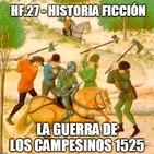 HF.27 - La Guerra de los campesinos 1525
