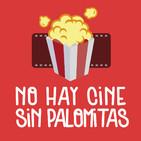 No Hay Cine Sin Palomitas RADIO 002 - Previa Goyas 2017