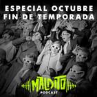 MALDITO PODCAST 1X10 Especial Octubre: Sesión de Halloween + Final de Temporada
