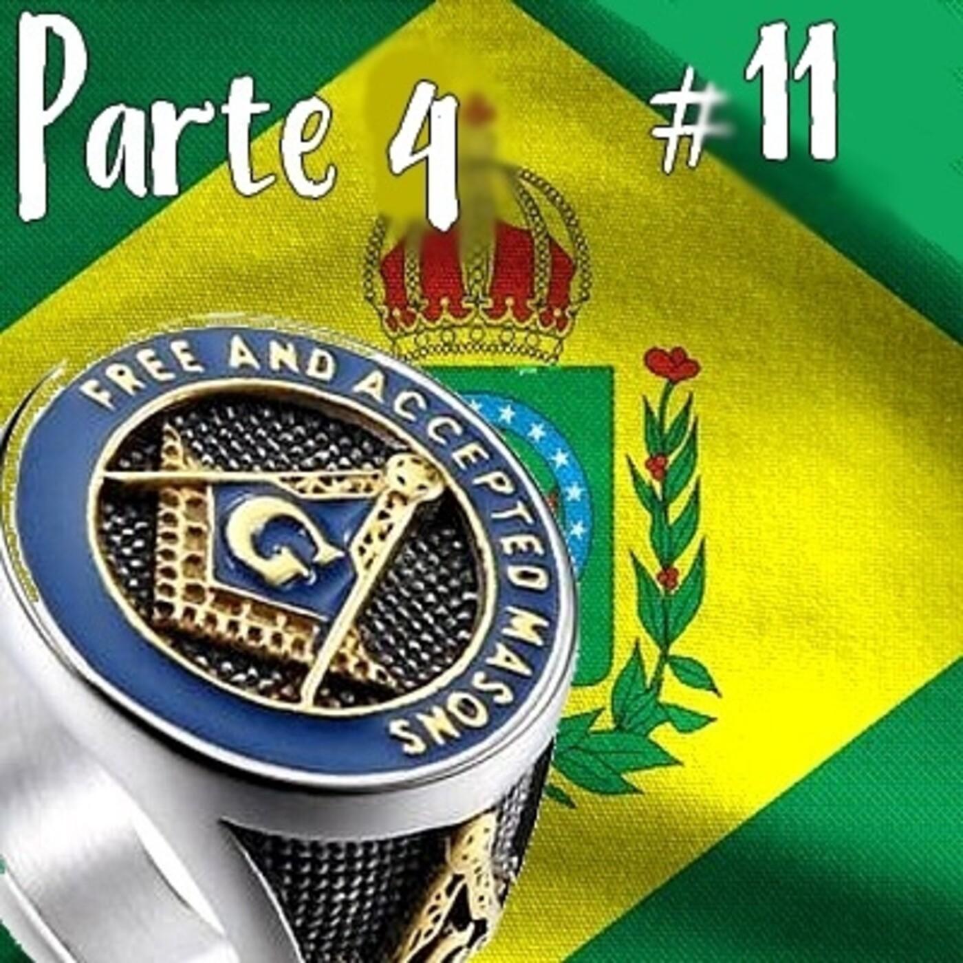 11- Maçonaria no Brasil. Parte 4 (audiobook)
