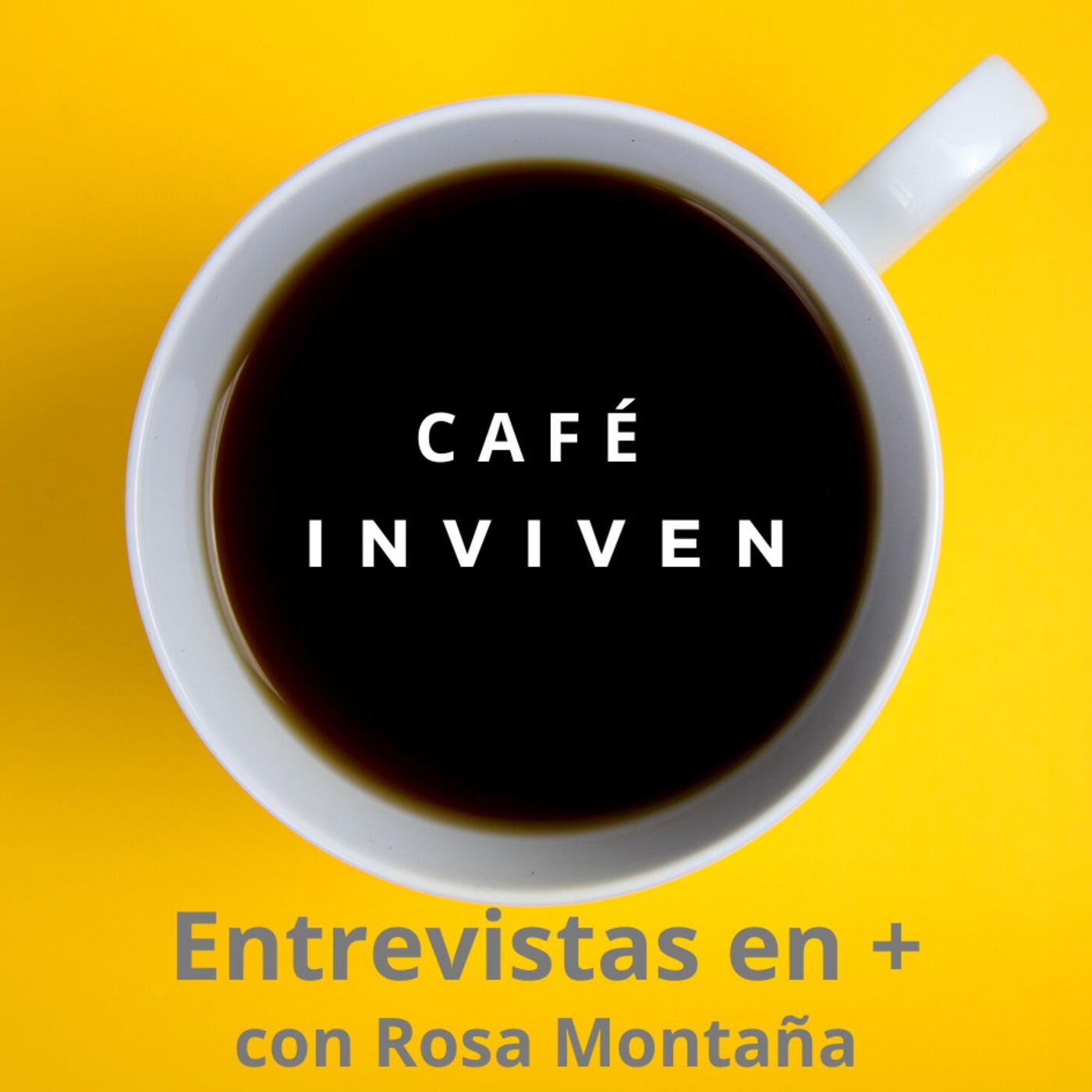 Café INVIVEN 056. Ainhoa de Paz y el poder del fuego