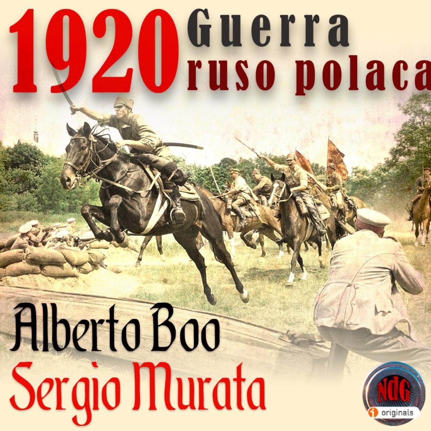NdG #115 1920 la Guerra Ruso Polaca. El milagro del Vístula