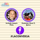 Entrevista Joaquin Pinho I #4 episodio de La Conversa