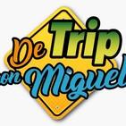 #DeTripconMiguel Episodio 18 Temporada 2