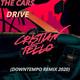 The Cars - Drive (Cristian Tello Downtempo Remix 2020)
