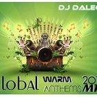 Dj Dalega - Global Warm Anthems 2014 Mix