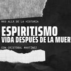 ESPIRITISMO, VIDA DESPUÉS DE LA MUERTE | Más allá de la Historia | Sección Badalona Matí