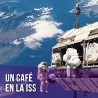 Episodio 3 - Un café en la Estación Espacial Internacional