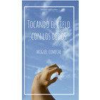 Tocando el cielo con los dedos, publicado por Círculo Rojo