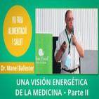 Una visión Energética de la Medicina - Dr. Manel Ballester - PARTE 2
