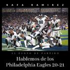 NFL Hablemos de los Philadelphia Eagles 20-21