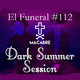 DARK SUMMER SESSION. El Funeral de las Violetas 25/08/2019