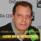 Luces en el Horizonte: CHARLA CON FERNANDO RUEDA