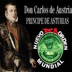 94 NUEVO desORDEN MUNDIAL ;Don Carlos de Austria (PRÍNCIPE DE ASTURIAS)