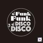 79. Al Funk... Funk, y al Disco.... Disco!!