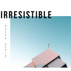 Irresistible - Parte 6
