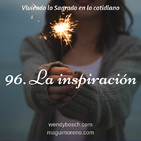 La inspiración - Ep 96