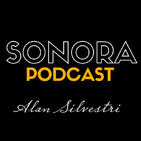SONORA PODCAST Capítulo Veintiséis - Las bandas sonoras de Alan Silvestri